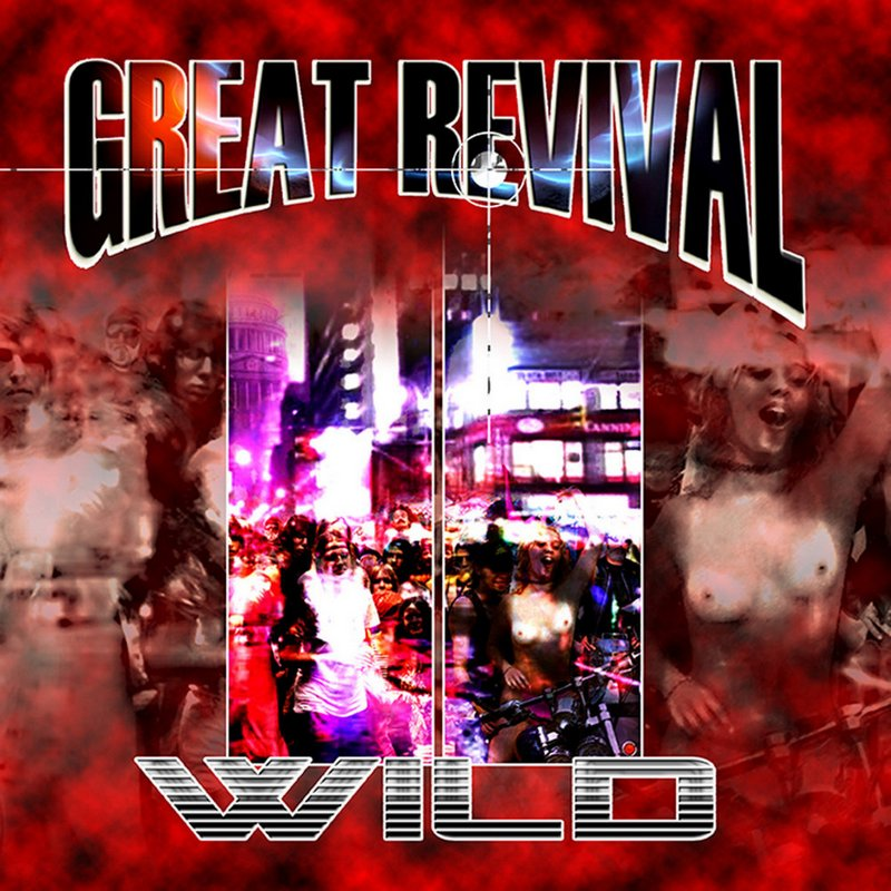 GREAT REVIVAL — «Wild» (2010)