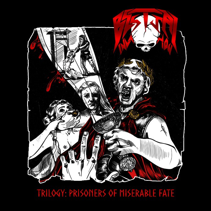 BESTIAL INVASION - Trilogy: Prisoners Of Miserable Fate (2016) [EP]