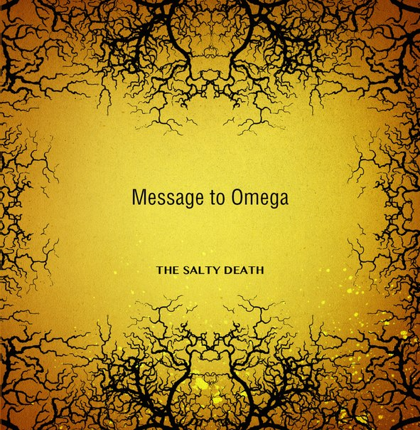 MESSAGE TO OMEGA - The Salty Death (2015) [Single]