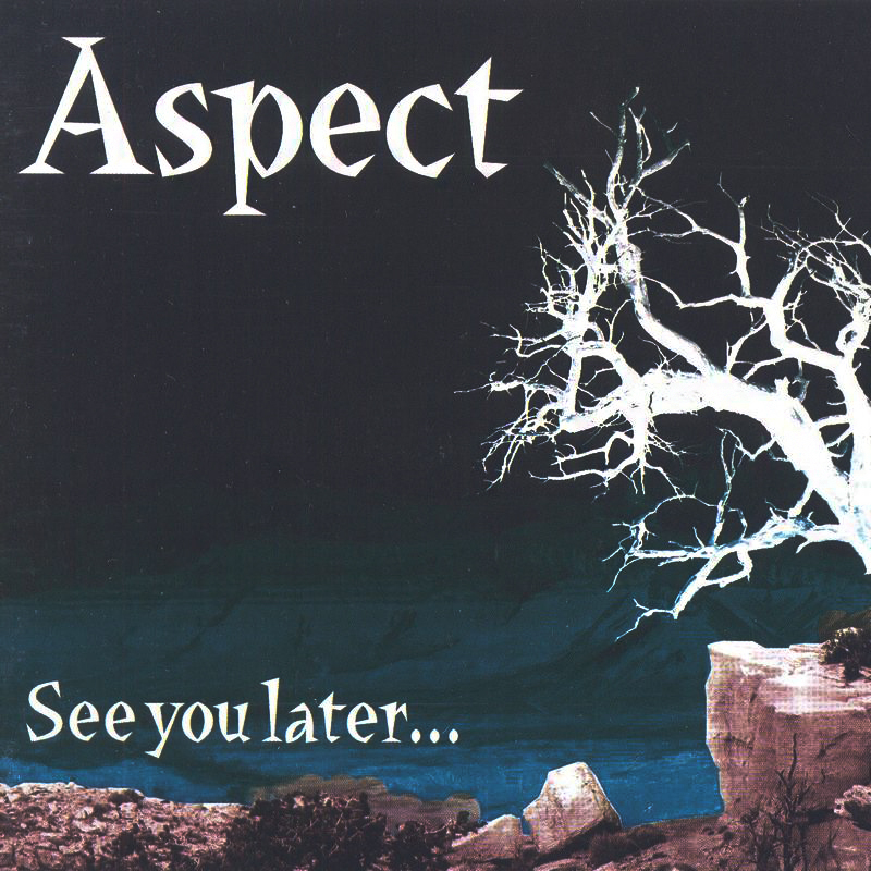 ASPECT - See You Later... (2005)