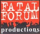 FATAL FORUM PRODUCTIONS