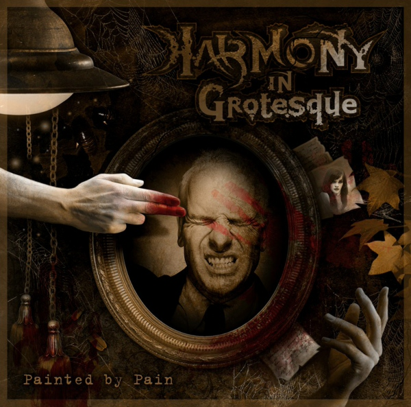 HARMONY IN GROTESQUE - Painted By Pain (2012)